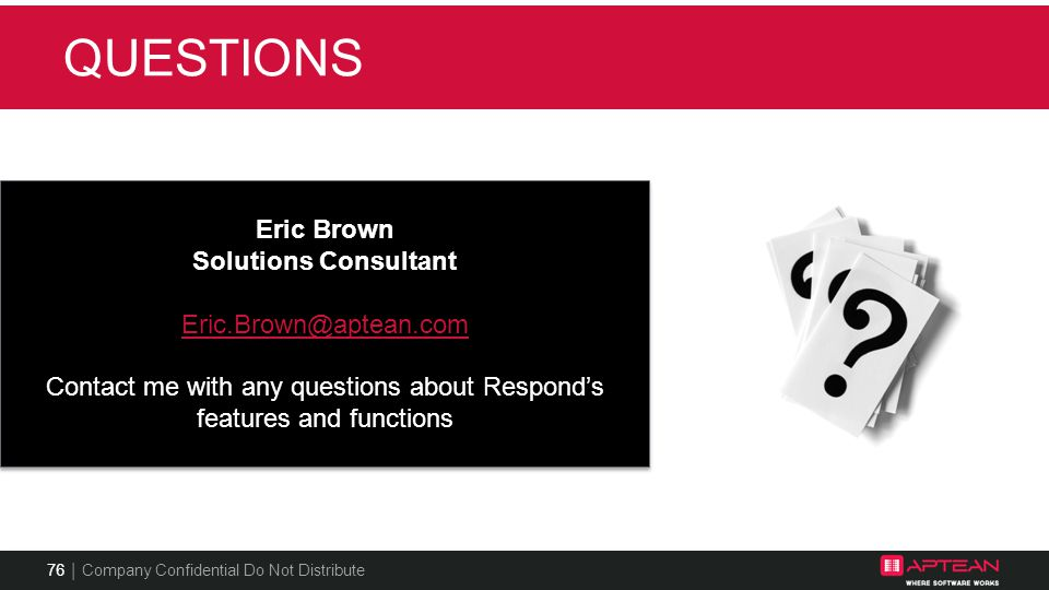 Contact me with any questions about Respond's features and functions