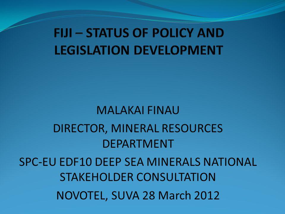 FIJI – STATUS OF POLICY AND LEGISLATION DEVELOPMENT