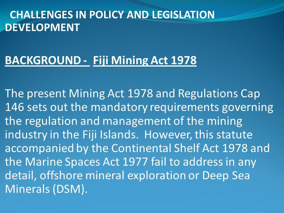 BACKGROUND - Fiji Mining Act 1978