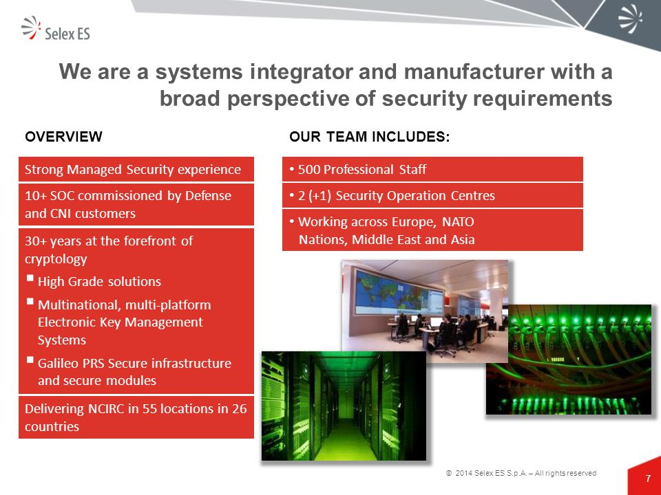 We are a systems integrator and manufacturer with a broad perspective of security requirements