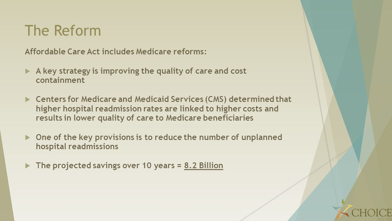 The Reform Affordable Care Act includes Medicare reforms: