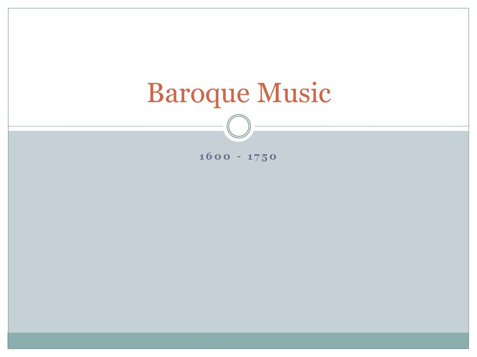 Baroque Music 1600 - 1750