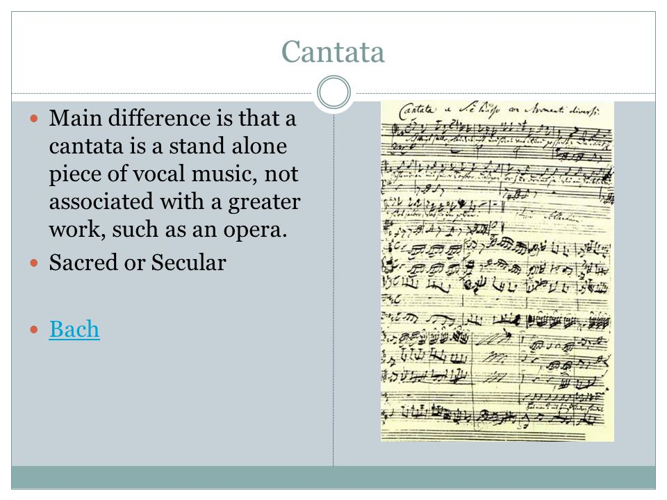 Cantata Main difference is that a cantata is a stand alone piece of vocal music, not associated with a greater work, such as an opera.