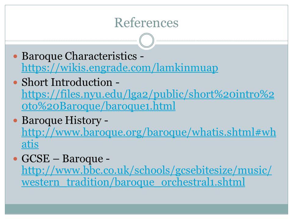 References Baroque Characteristics - https://wikis.engrade.com/lamkinmuap.