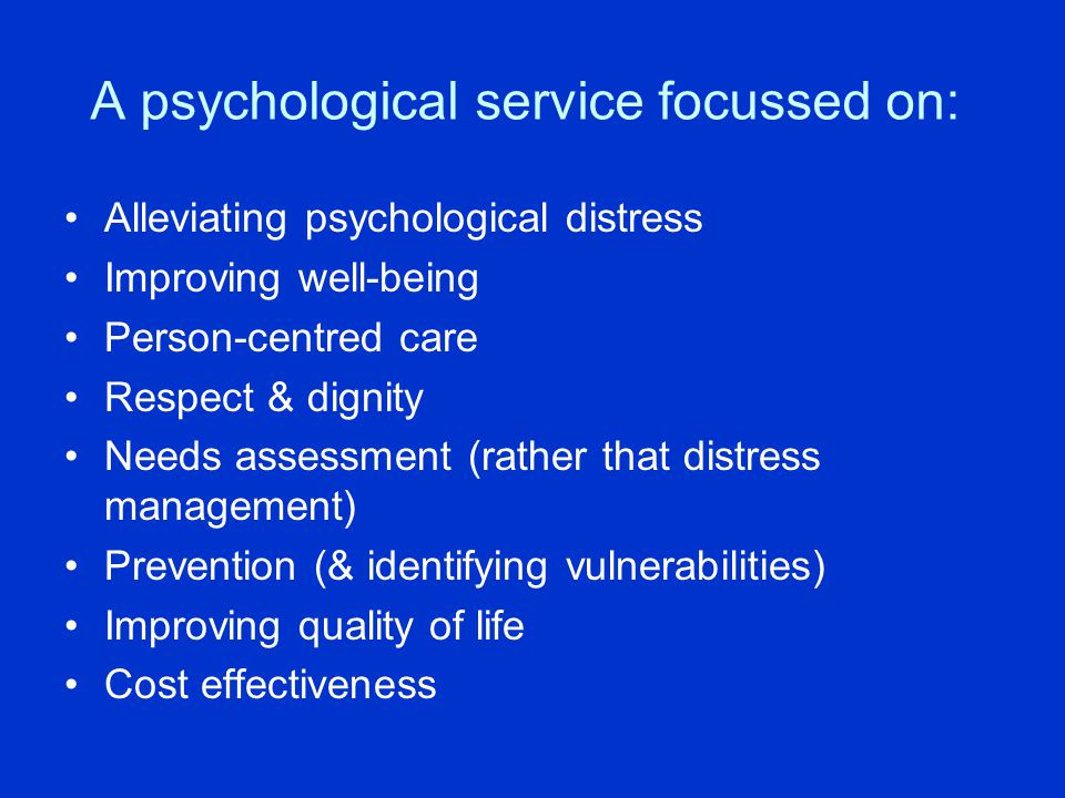 A psychological service focussed on: