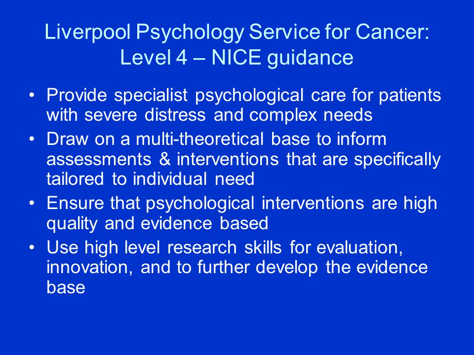 Liverpool Psychology Service for Cancer: Level 4 – NICE guidance
