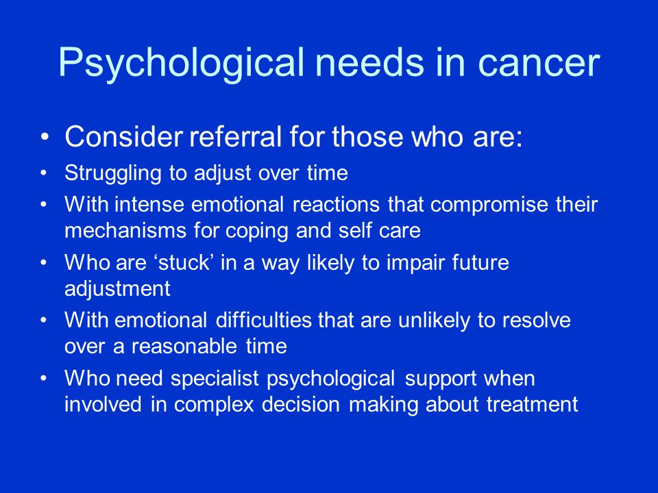 Psychological needs in cancer