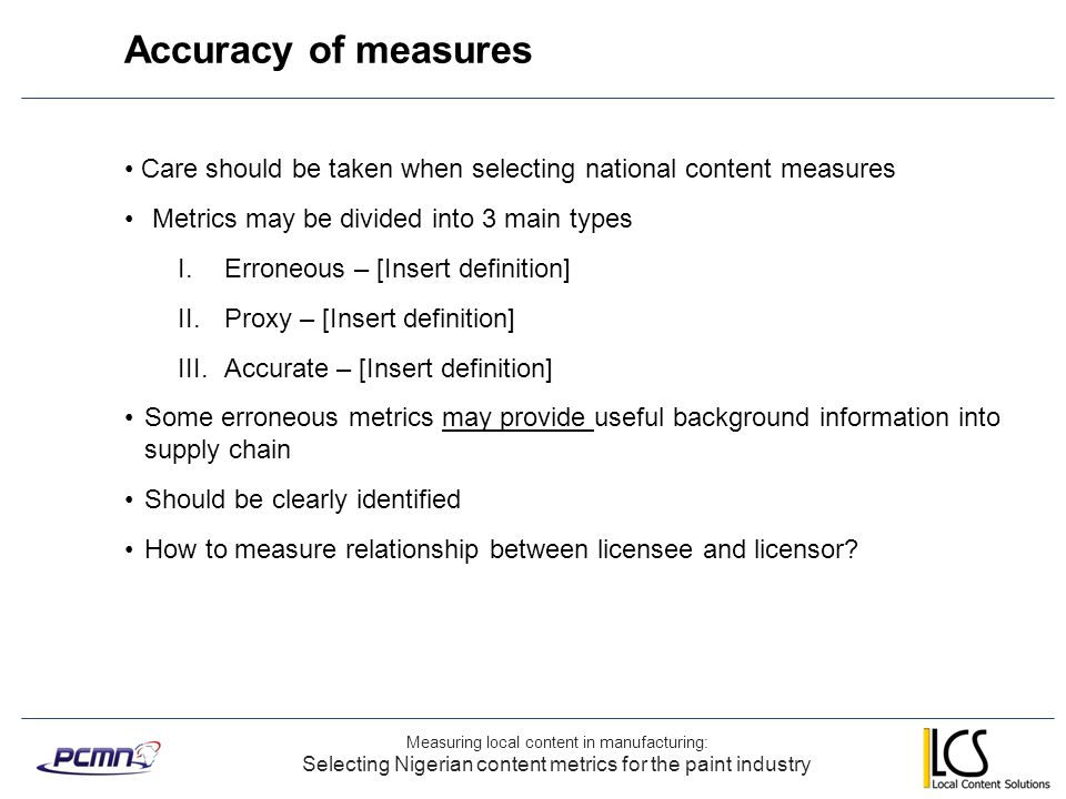 Accuracy of measures Care should be taken when selecting national content measures. Metrics may be divided into 3 main types.