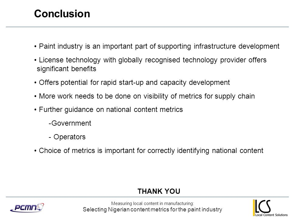 Conclusion Paint industry is an important part of supporting infrastructure development.