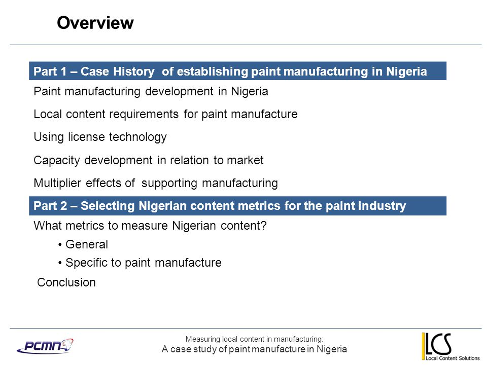 Overview Part 1 – Case History of establishing paint manufacturing in Nigeria. Paint manufacturing development in Nigeria.
