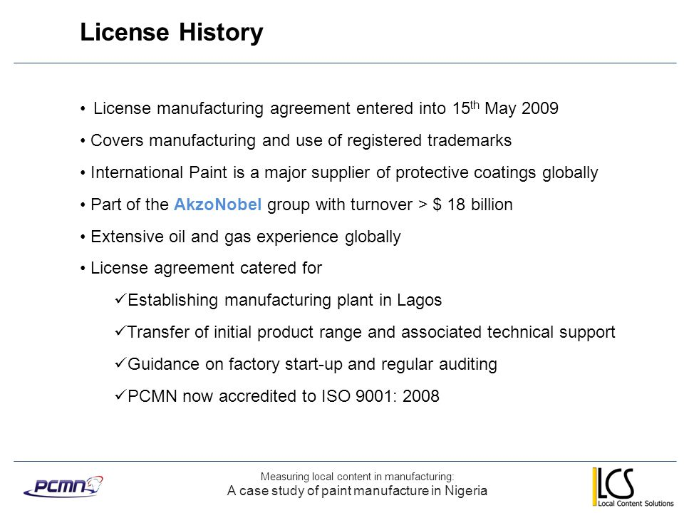 License History License manufacturing agreement entered into 15th May 2009. Covers manufacturing and use of registered trademarks.