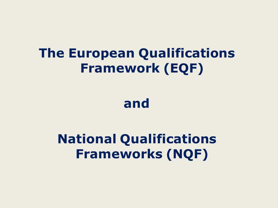 The European Qualifications Framework (EQF) and National Qualifications Frameworks (NQF)