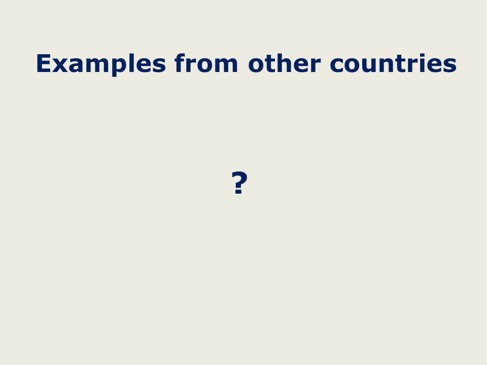 Examples from other countries