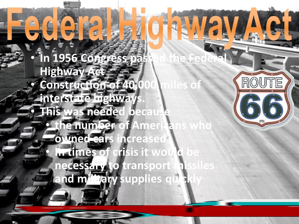 In 1956 Congress passed the Federal Highway Act