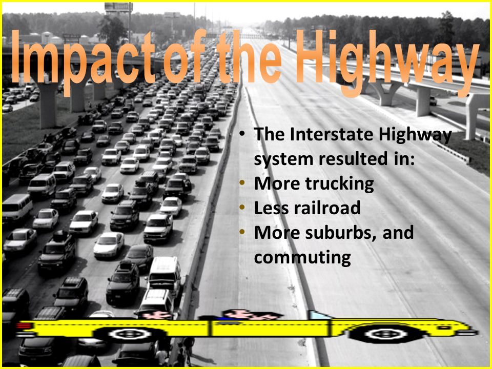 The Interstate Highway system resulted in: More trucking Less railroad