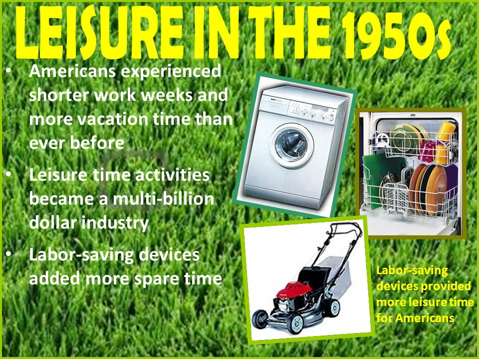 Leisure time activities became a multi-billion dollar industry