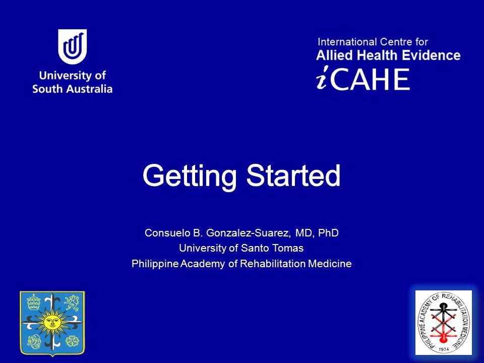 Getting Started Consuelo B. Gonzalez-Suarez, MD, PhD