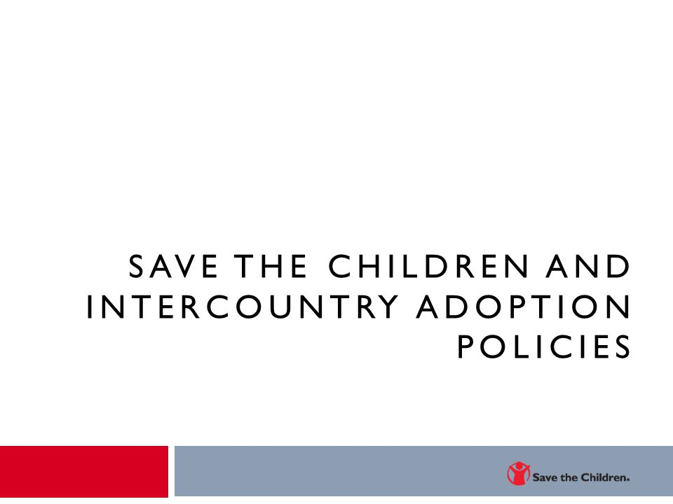 Save the children and intercountry adoption policies