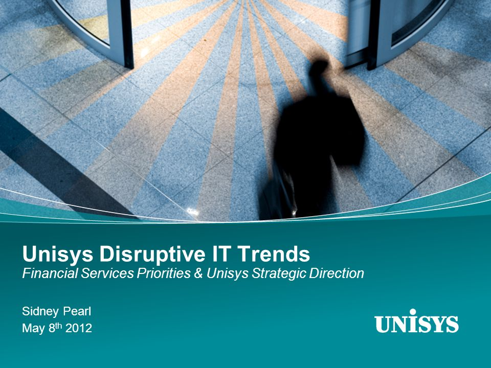 Unisys Disruptive IT Trends