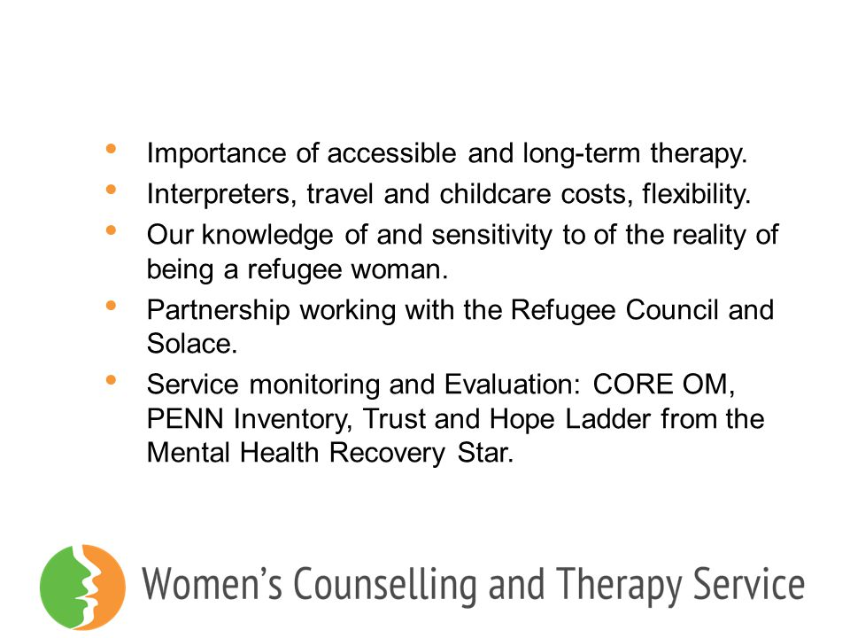 Importance of accessible and long-term therapy.