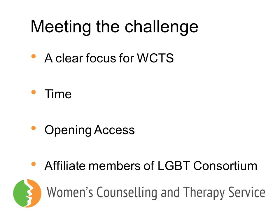 Meeting the challenge A clear focus for WCTS Time Opening Access