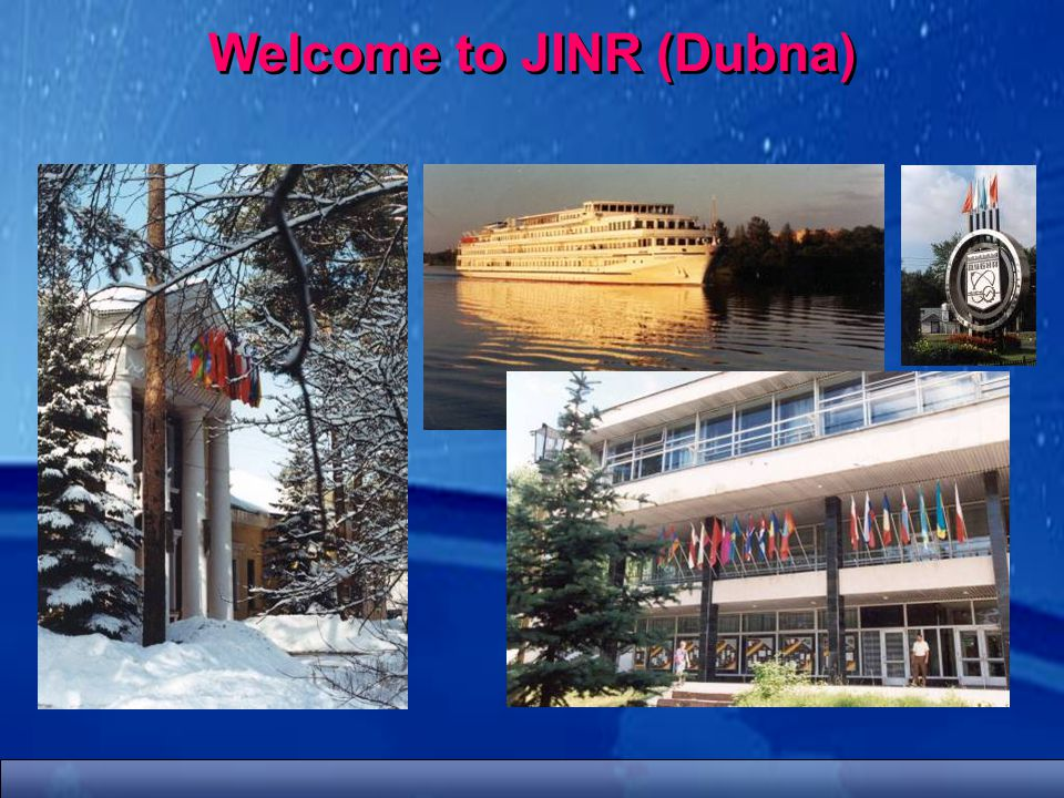Welcome to JINR (Dubna)