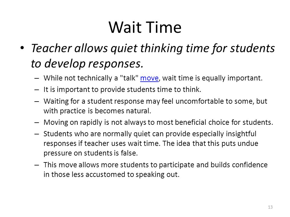 Wait Time Teacher allows quiet thinking time for students to develop responses. While not technically a talk move, wait time is equally important.
