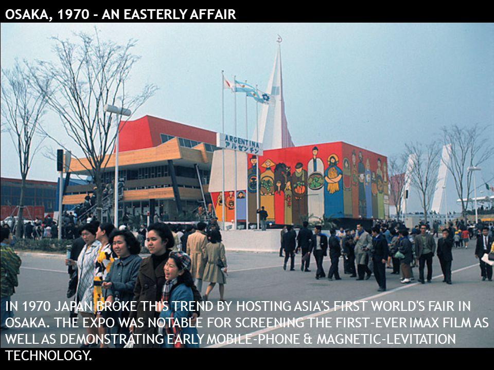 OSAKA, 1970 - AN EASTERLY AFFAIR