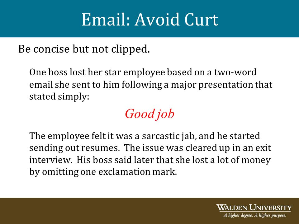 Email: Avoid Curt Good job Be concise but not clipped.