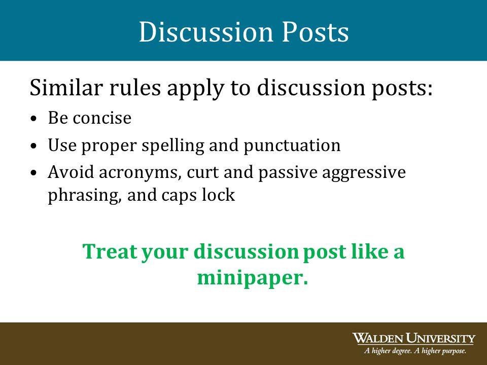 Treat your discussion post like a minipaper.