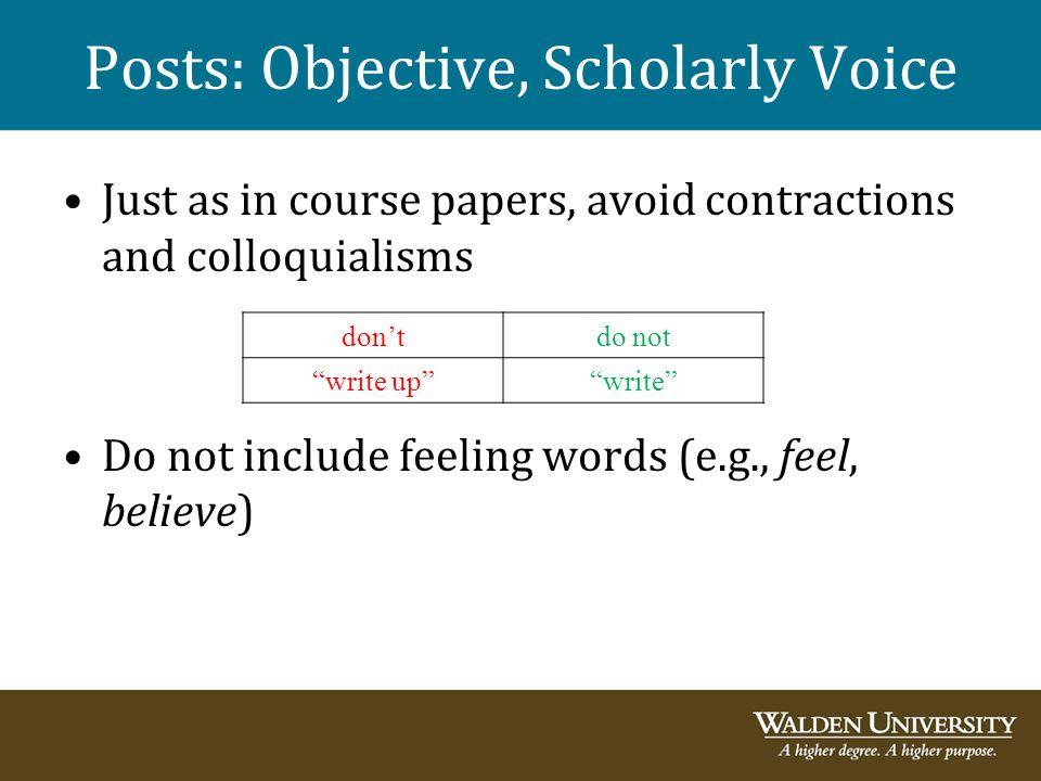 Posts: Objective, Scholarly Voice