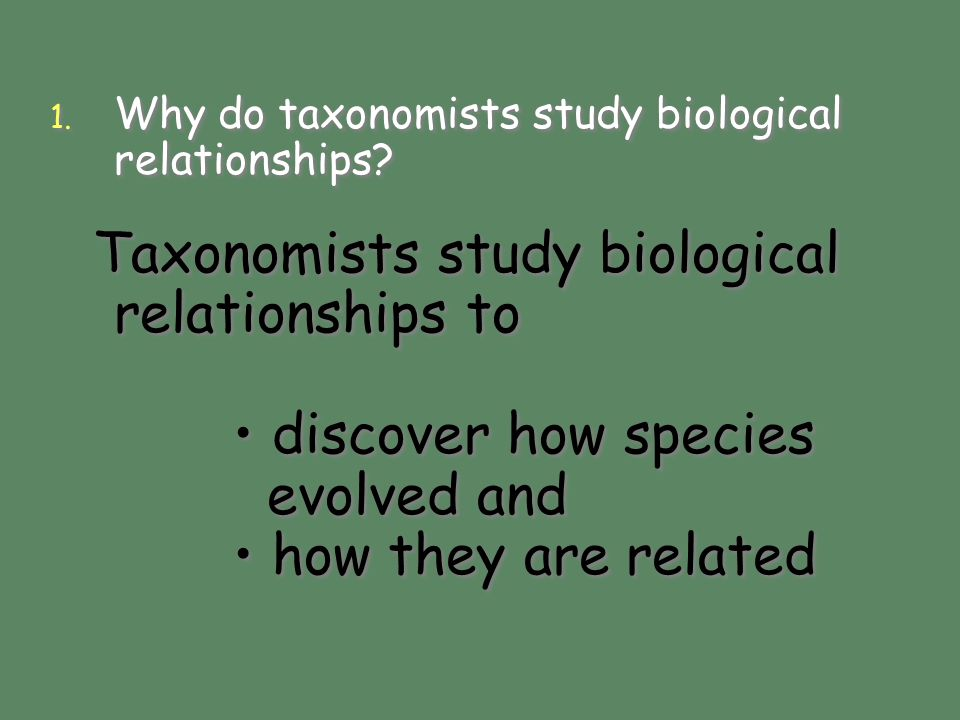 • discover how species evolved and • how they are related