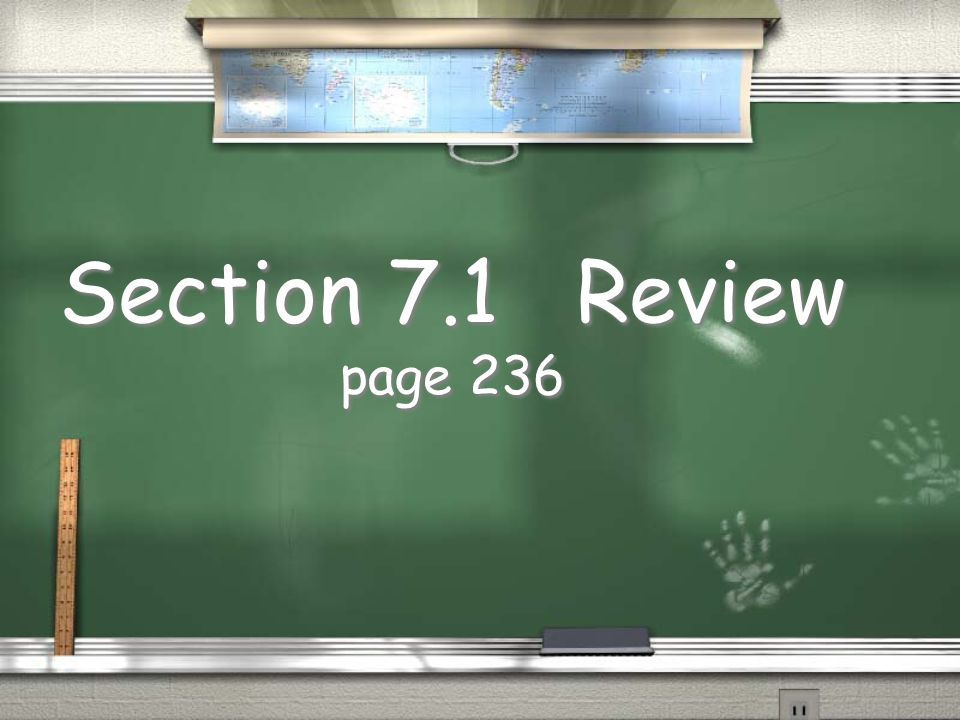 Section 7.1 Review page 236