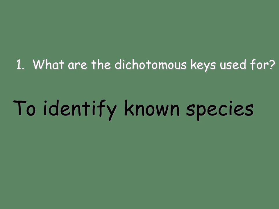 To identify known species