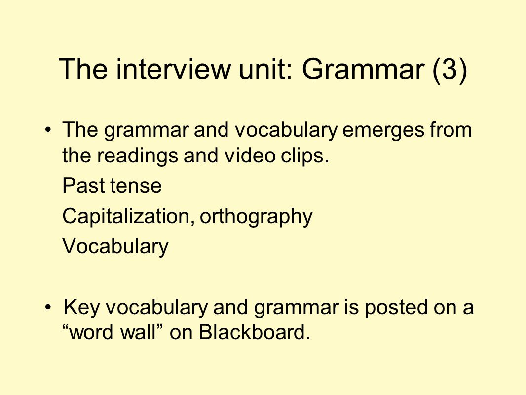 The interview unit: Grammar (3)