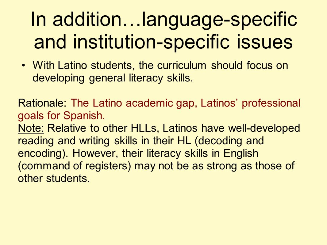 In addition…language-specific and institution-specific issues