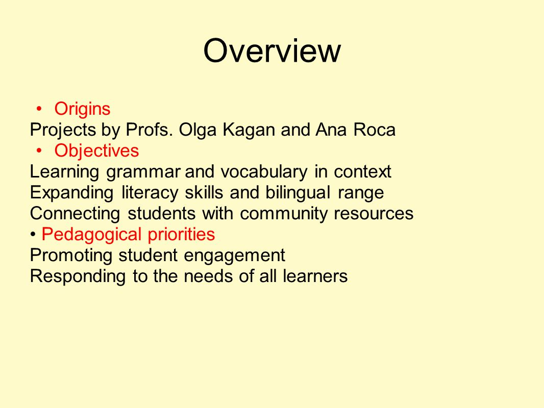 Overview Origins Projects by Profs. Olga Kagan and Ana Roca Objectives