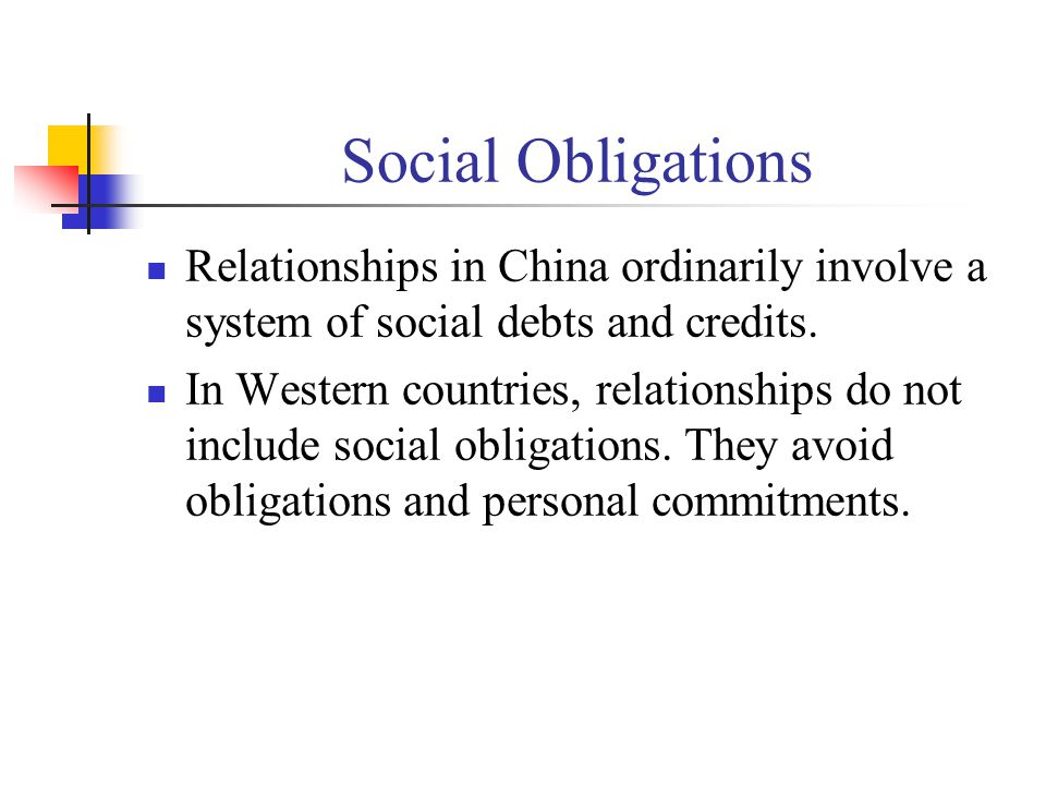 Social Obligations Relationships in China ordinarily involve a system of social debts and credits.