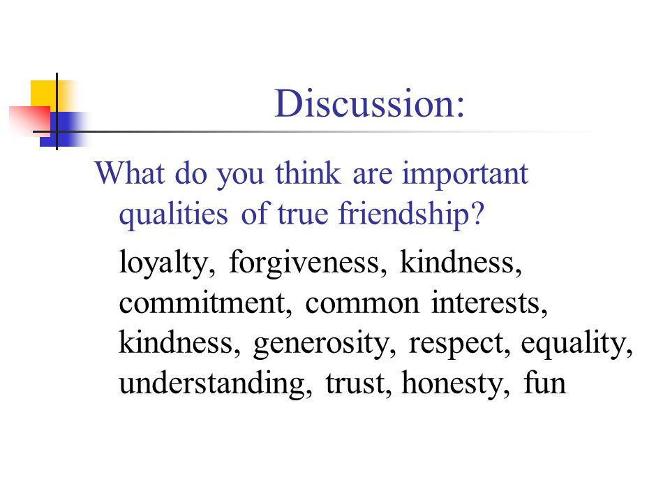 Discussion: What do you think are important qualities of true friendship