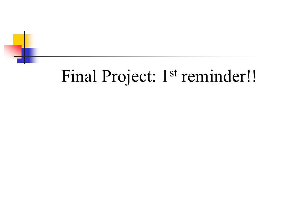 Final Project: 1st reminder!!