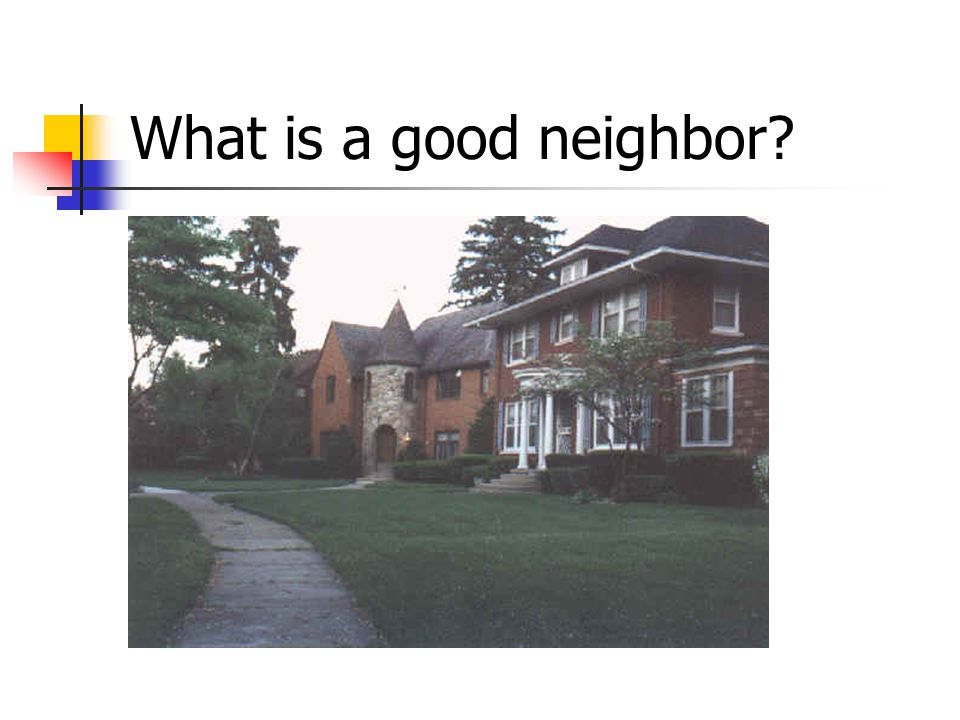 What is a good neighbor