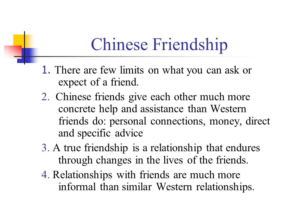 Chinese Friendship 1. There are few limits on what you can ask or expect of a friend.