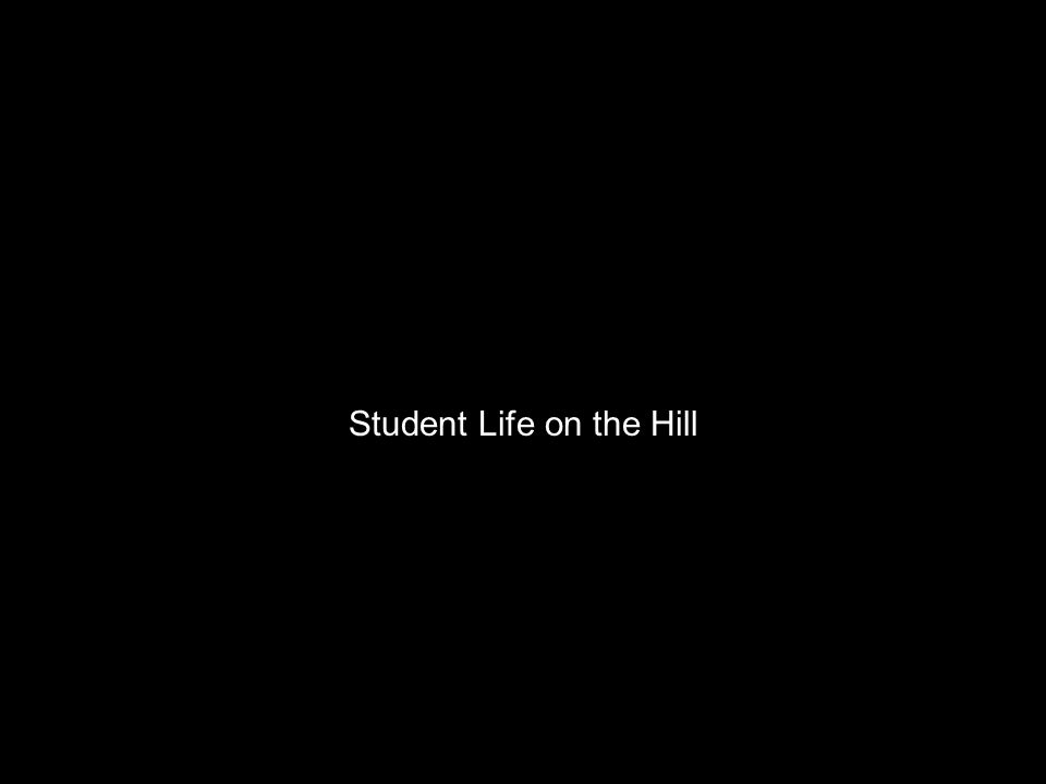 Student Life on the Hill