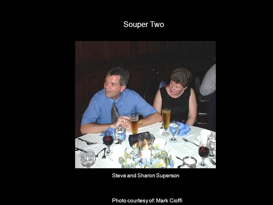 Souper Two Steve and Sharon Superson Photo courtesy of: Mark Cioffi