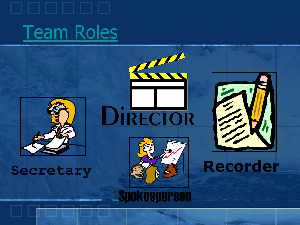Team Roles Recorder Secretary Spokesperson