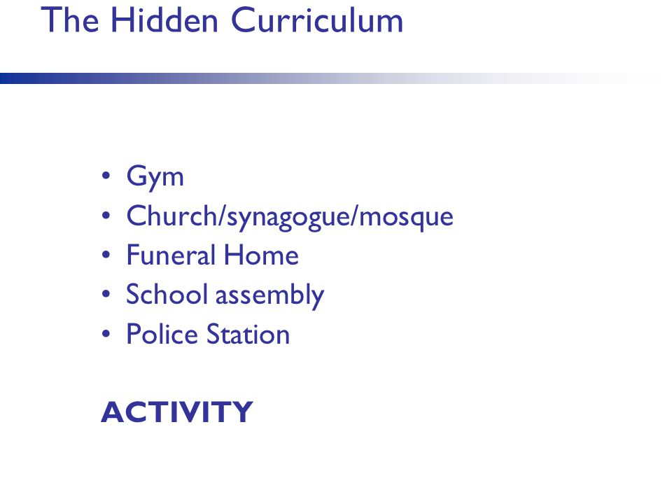 The Hidden Curriculum Gym Church/synagogue/mosque Funeral Home