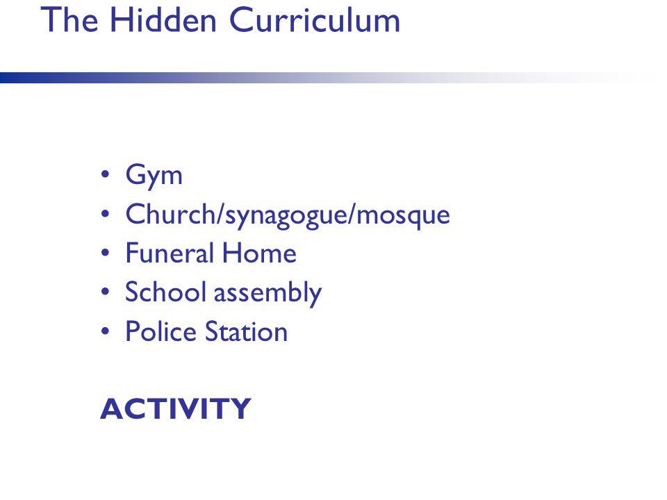 The Hidden Curriculum Gym Church/synagogue/mosque Funeral Home