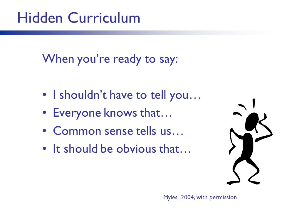Hidden Curriculum When you're ready to say: