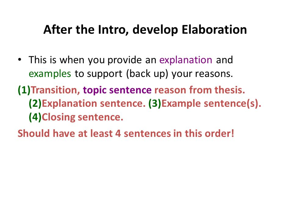 After the Intro, develop Elaboration