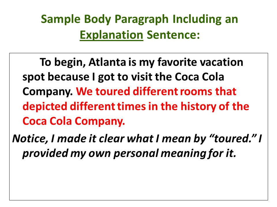 Sample Body Paragraph Including an Explanation Sentence:
